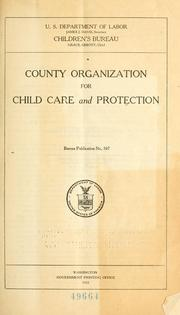 Cover of: County organization for child care and protection ... | United States. Children