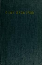 Cover of: Cradle of our faith | John C. Trever