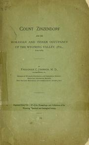 Cover of: Count Zinzendorf and the Moravian and Indian occupancy of the Wyoming Valley, (Pa.) | Frederick C. Johnson