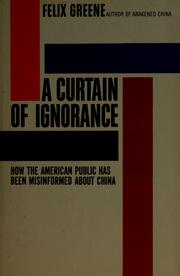 Cover of: A curtain of ignorance: how the American public has been misinformed about China.