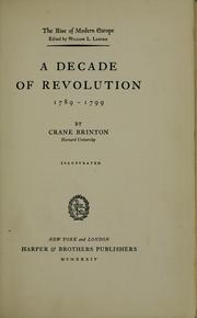 Cover of: A decade of revolution, 1789-1799 by Crane Brinton