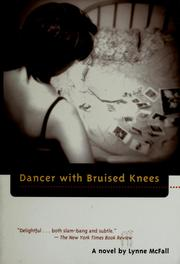 Cover of: Dancer with bruised knees | Lynne McFall