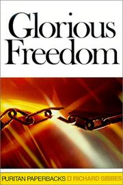 Cover of: Glorious Freedom: The Excellency of the Gospel Above the Law (Puritan Paperbacks)