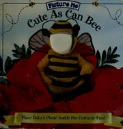 Cover of: Cute as can bee by [concept by Debora D'Andrea ; costume design by S.Q. Campbell ; designed by Jennifer Thompson & Roxanne McGovern].
