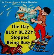 Cover of: The day Busy Buzzy stopped being busy | Judith Fringuello