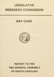 Day care by North Carolina. General Assembly. Legislative Research Commission.