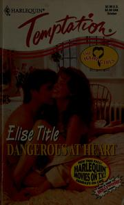 Cover of: Dangerous at heart | Elise Title