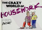 Cover of: The crazy world of housework | Bill Stott