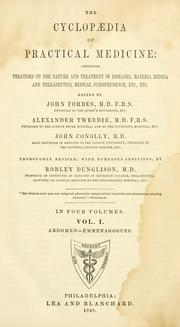 Cover of: The cyclopaedia of practical medicine by Forbes, John Sir, Alexander Tweedie, John Conolly