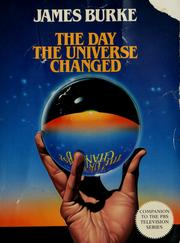 Cover of: The day the universe changed | James Burke