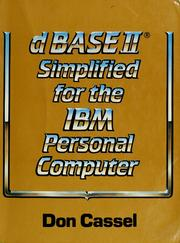 Cover of: dBASE II simplified for the IBM personal computer | Don Cassel