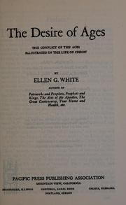Cover of: The desire of ages | Ellen Gould Harmon White