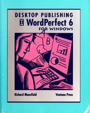 Cover of: Desktop publishing with WordPerfect 6 for Windows | Mansfield, Richard