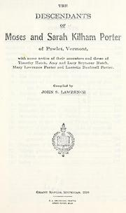 The descendants of Moses and Sarah Kilham Porter of Pawlet, Vermont by John Strachan Lawrence