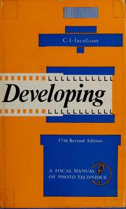 Cover of: Developing: the negative technique | Kurt I. Jacobson