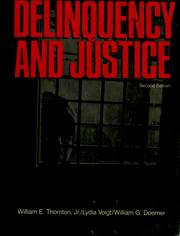Cover of: Delinquency and justice | Thornton, William E.