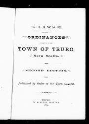 Laws and ordinances relating to the town of Truro, Nova Scotia by Truro (N.S.)