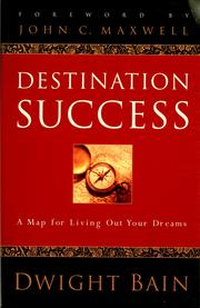Cover of: Destination success | Dwight Bain