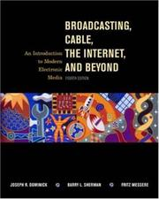Broadcasting, Cable, the Internet and Beyond by Joseph R. Dominick