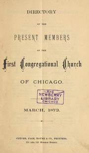 Cover of: Directory of the present members of the First Congregational Church of Chicago, March, 1873. by First Congregational Church (Chicago, Ill.)
