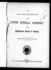 Cover of: The acts and proceedings of the ninth General Assembly of the Presbyterian Church in Canada, London, Ont., June 13th-21st, 1883 by Presbyterian Church in Canada. General Assembly