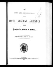 Cover of: The acts and proceedings of the tenth General Assembly of the Presbyterian Church in Canada, Toronto, Ont., June 4th-13th, 1884 by Presbyterian Church in Canada. General Assembly