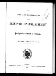 Cover of: The acts and proceedings of the eleventh General Assembly of the Presbyterian Church in Canada, Montreal, June 10th-19th, 1885 by Presbyterian Church in Canada. General Assembly