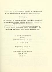 Cover of: Description of miscellaneous reconciliation proposals by the administration and various House committees relating to tax treatment of Overseas Private Investment Corporation, exclusions for certain overseas allowances received by Defense Department personnel, nonrecognition of capital gains for divestments of property subject to federal ethics requirements, and petroleum tax for oil spill liability trust fund | United States. Congress. House. Committee on Ways and Means