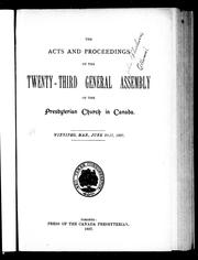 Cover of: The acts and proceedings of the twenty-third General Assembly of the Presbyterian Church in Canada | Presbyterian Church in Canada. General Assembly