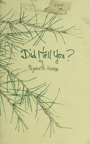 Cover of: Did I tell you? | Elizabeth Knapp