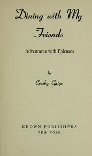 Cover of: Dining with my friends | Gaige, Crosby