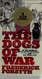 Cover of: The dogs of war | Frederick Forsyth