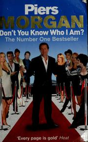 Cover of: Don't you know who I am? | Piers Morgan