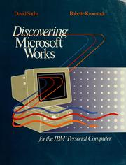 Cover of: Discovering Microsoft Works for the IBM Personal Computer | David Sachs