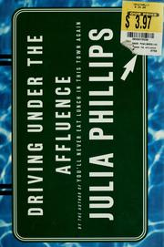Cover of: Driving under the affluence | Julia Phillips