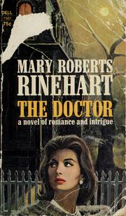 Cover of: The doctor | Mary Roberts Rinehart