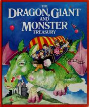 Cover of: The Dragon, giant, and monster treasury | Caroline Royds, Annabel Spenceley