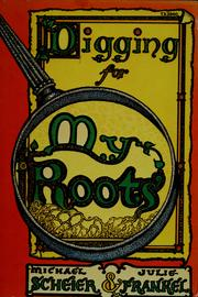 Cover of: Digging for my roots | Michael Scheier