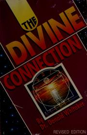 Cover of: The divine connection | Donald R. Whitaker