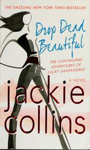 Cover of: Drop dead beautiful | Jackie Collins