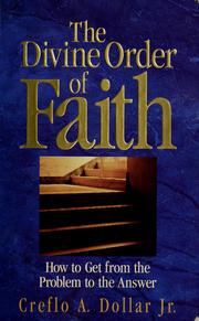 Cover of: The divine order of faith | Creflo A. Dollar
