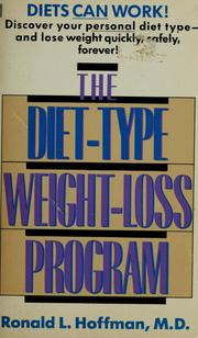 Cover of: The diet-type weight-loss program | Ronald L. Hoffman