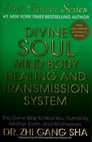 Cover of: Divine soul mind body healing and transmission system | Zhi Gang Sha