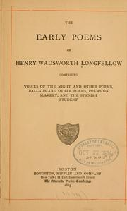 Cover of: The early poems of Henry Wadsworth Longfellow: comprising Voices of the night and other poems, Ballads and other poems, Poems on slavery, and The Spanish student