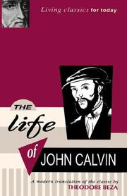 Cover of: The Life of John Calvin - A Modern Translation of the Classic by Theodore Beza