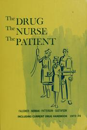Cover of: The drug, the nurse, the patient | Mary W. Falconer