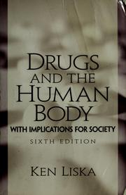 Cover of: Drugs and the human body | Ken Liska