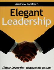 Cover of: Elegant leadership | Andrew Neitlich