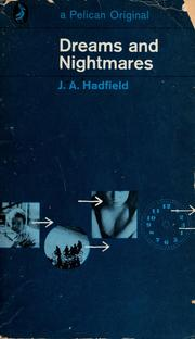 Cover of: Dreams and nightmares | J. A. Hadfield