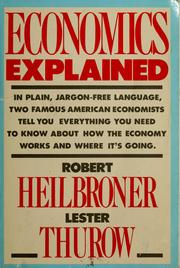 Cover of: Economics explained | Robert Louis Heilbroner